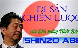Di sản chiến lược của Thủ tướng Nhật Bản Shinzo Abe
