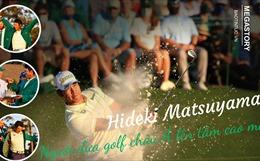 Hideki Matsuyama: Người đưa golf châu Á lên tầm cao mới